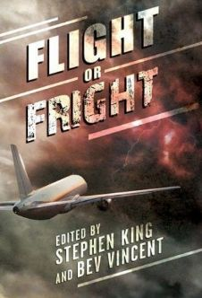 Flight or Fright [hardcover] edited by Stephen King and Bev Vincent